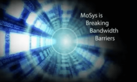 MoSys Breaks Bandwidth Barriers